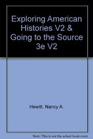 Exploring American Histories V2 & Going to the Source 3e V2 (1457644274) by Nancy A. Hewitt; Steven F. Lawson; Victoria Bissell Brown