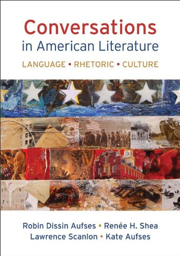 Conversations in American Literature: Language, Rhetoric, Culture: Scanlon, Lawrence, Shea,