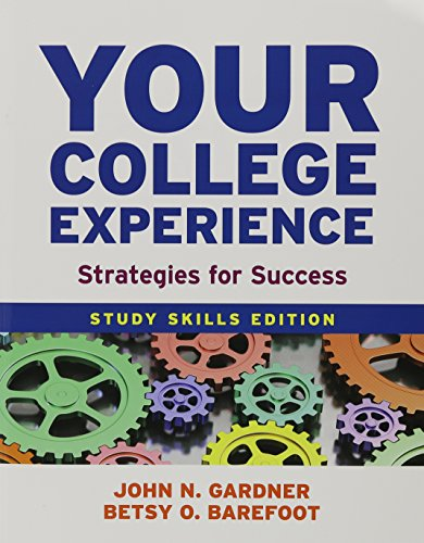 Your College Experience: Study Skills Edition 10e & Bedford/St. Martin's Planner (145764701X) by Gardner, John N.; Jewler, A. Jerome; Barefoot, Betsy O.