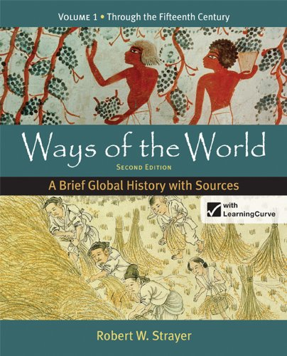 Loose-leaf Version of Ways of the World: A Brief Global History with Sources, Volume 1: Robert W. ...