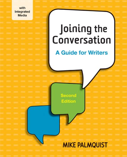 Joining the Conversation: A Guide for Writers: Mike Palmquist
