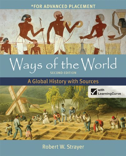 Ways of the World with Sources for: Strayer, Robert W.