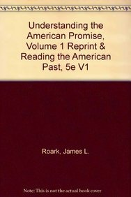 9781457660757: Understanding the American Promise, Volume 1 Reprint & Reading the American Past, 5e V1