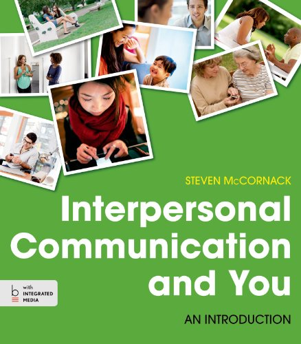 Interpersonal Communication and You: An Introduction: McCornack, Steven