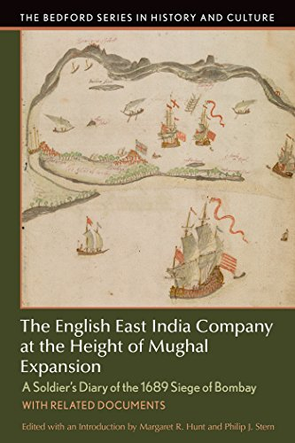 9781457664014: The English East India Company at the Height of Mughal Expansion: A Soldier's Diary of the 1689 Siege of Bombay, with Related Documents (Bedford Series in History and Culture)