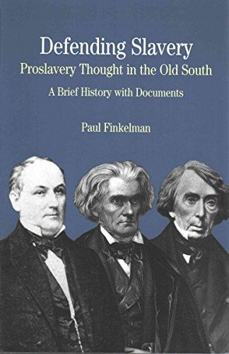 9781457665370: Defending Slavery: Proslavery Thought in the Old South & Confessions of Nat Turner & The Cherokee Removal (Bedford Series in History and Culture)