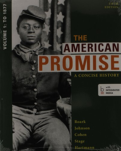American Promise: A Concise History 5e V1: Roark, James L.,