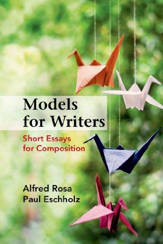 Models for Writers: Short Essays for Composition: Rosa, Alfred; Eschholz,