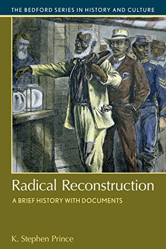 Radical Reconstruction: A Brief History With Documents (Bedford Cultural Editions): K. Stephen , Jr...