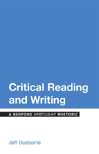 9781457674327: Critical Reading and Writing: A Bedford Spotlight Rhetoric (The Bedford Spotlight Reader)