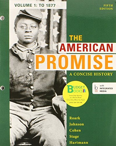 9781457681011: Loose-leaf Version of The American Promise: A Concise History, Volume 1 5e & LaunchPad for The American Promise: A Concise History, Volume 1 5e (Access Card)