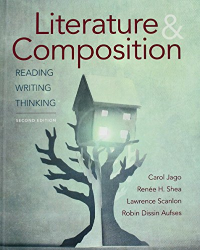 Literature & Composition: Reading, Writing, Thinking: Jago, Carol, Shea,