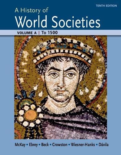 A History of World Societies: To 1500: McKay, John P.