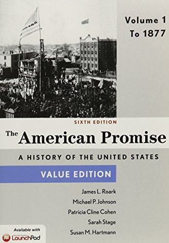 9781457687938: The American Promise, Value Edition, Volume 1: To 1877