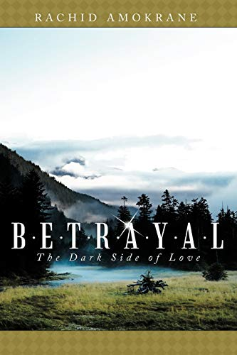 9781458200877: Betrayal: The Dark Side of Love