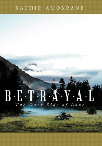 9781458201041: Betrayal: The Dark Side of Love