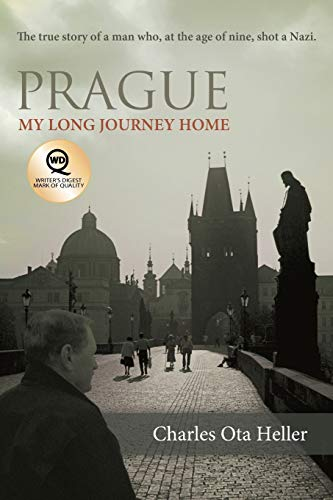 9781458201218: Prague: My Long Journey Home: A Memoir of Survival, Denial, and Redemption