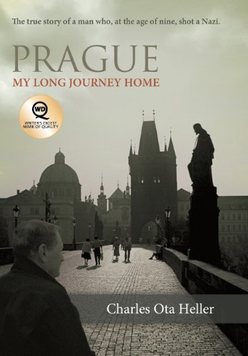 9781458201225: Prague: My Long Journey Home a Memoir of Survival, Denial, and Redemption