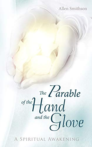 9781458201942: The Parable of the Hand and the Glove: A Spiritual Awakening