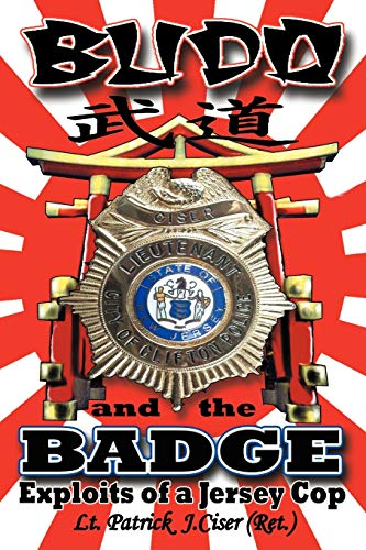 9781458202956: Budo and the Badge: Exploits of a Jersey Cop