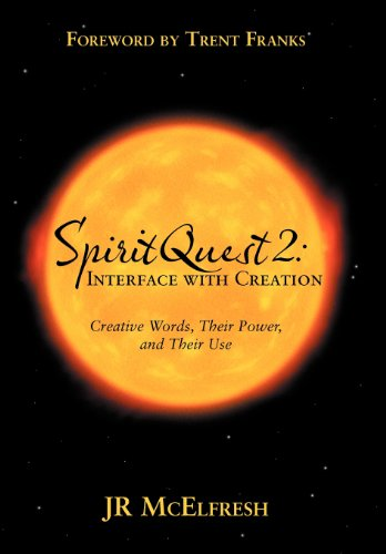 9781458205711: Spiritquest 2: Interface with Creation: Creative Words, Their Power, and Their Use