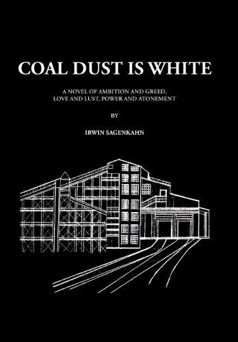 Coal Dust Is White: Irwin Sagenkahn
