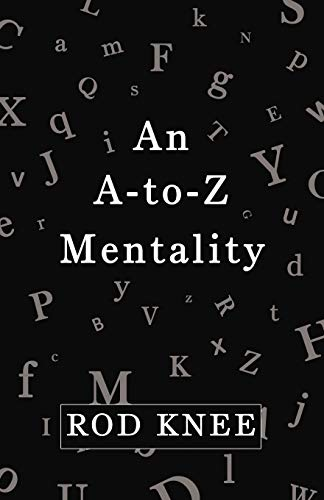 An A-to-Z Mentality: Knee, Rod