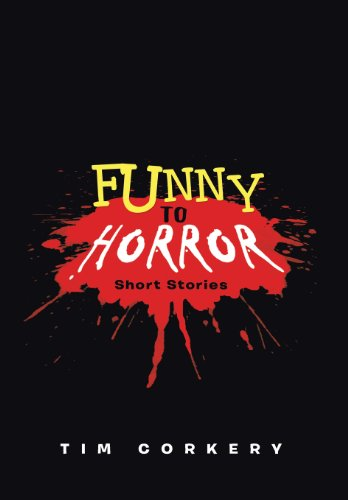 9781458208323: Funny to Horror: Short Stories