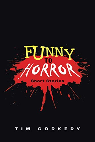9781458208330: Funny to Horror: Short Stories
