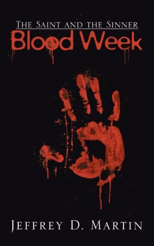 9781458208538: The Saint and the Sinner: Blood Week