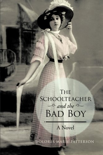 The Schoolteacher and the Bad Boy: Patterson, Dolores Marie