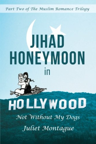9781458208798: Jihad Honeymoon in Hollywood: Not Without My Dogs