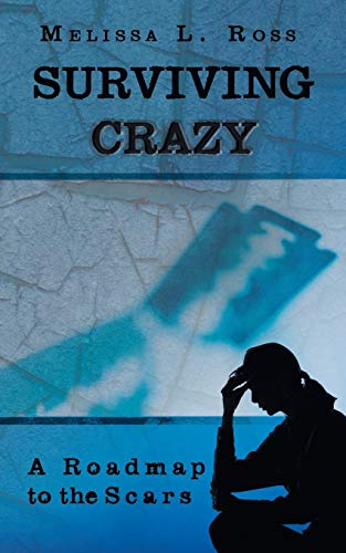 9781458208958: Surviving Crazy: A Roadmap to the Scars