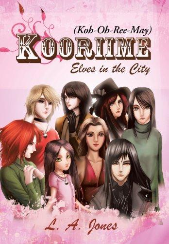 Kooriime (Koh-Oh-Ree-May): Elves in the City: Jones, L. A.