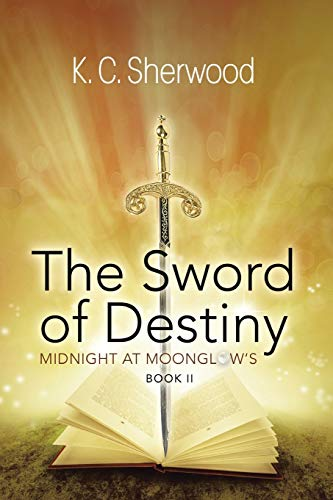 9781458214492: Midnight at Moonglow's: The Sword of Destiny Book II