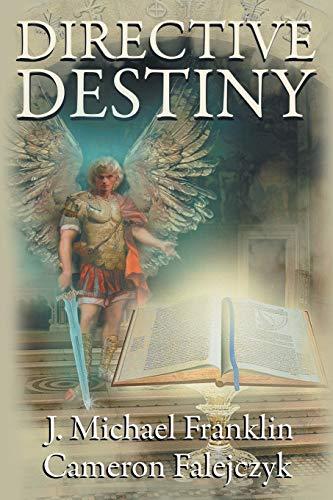 Directive Destiny: A Divine Proclamation: Franklin, J. Michael