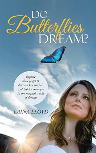 Do Butterflies Dream?: Lloyd, Laina