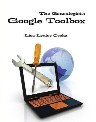 The Genealogist's Google Toolbox: Lisa Louise Cooke