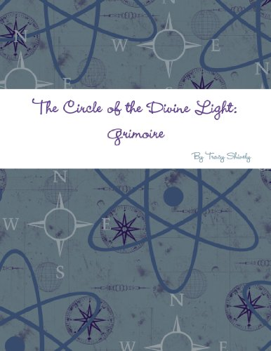9781458313867: The Circle of the Divine Light: Grimoire