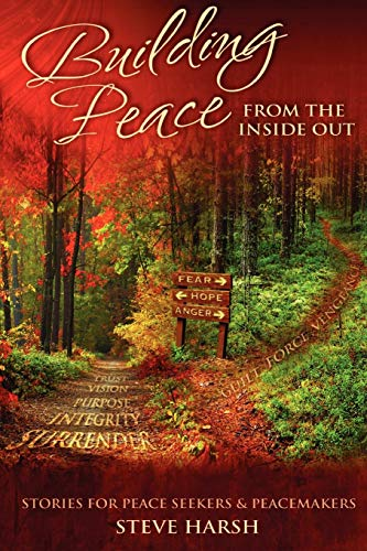 Building Peace From The Inside Out:: Steven Harsh