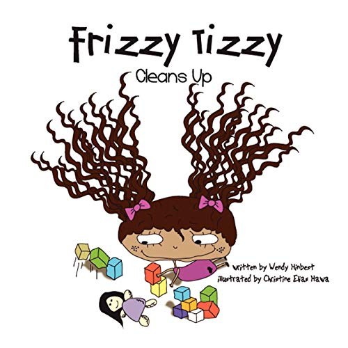 Frizzy Tizzy Cleans Up: Wendy Hinbest