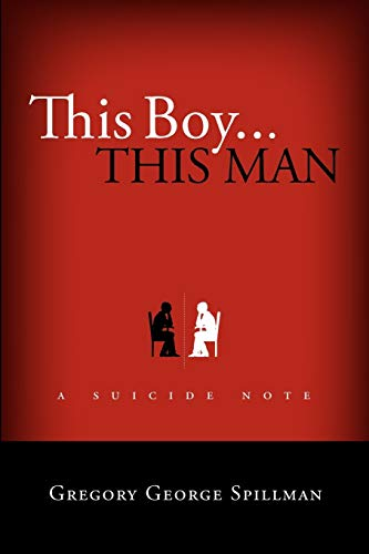 9781458364135: this boy. . .this man/a suicide note