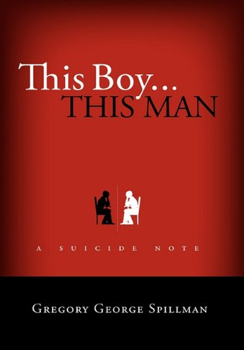 9781458364166: This Boy...This Man/A Suicide Note