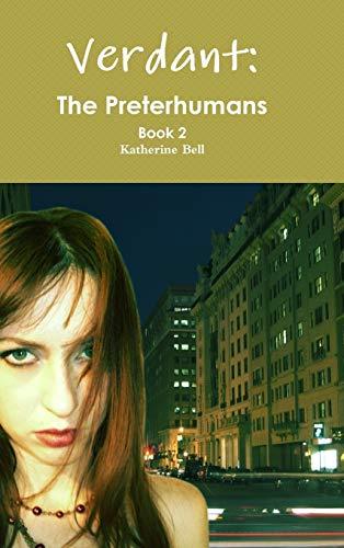 Verdant: The Preterhumans Book 2: Katherine Bell