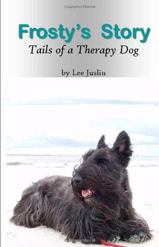 9781458376077: Frosty's Story. Tails of a Therapy Dog