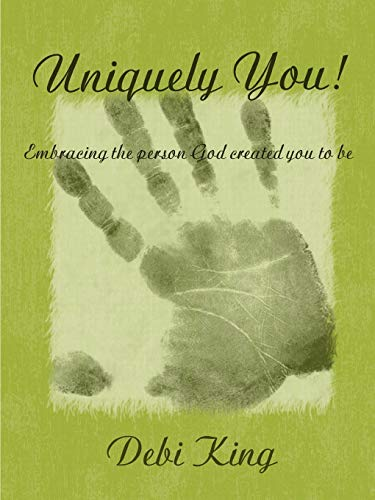 9781458390318: Uniquely You! Embracing the Person God Created You to be