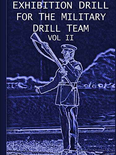 9781458391544: Exhibition Drill For The Military Drill Team, Vol. II (Volume 2)