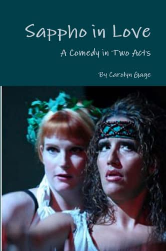Sappho In Love: A Comedy In Two Acts (1458395456) by Gage, Carolyn