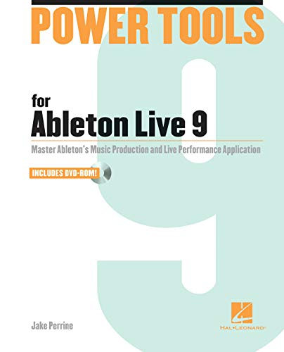 9781458400383: Power Tools for Ableton Live 9: Master Ableton's Music Production and Live Performance Application