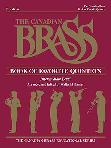 The Canadian Brass Book of Favorite Quintets: Trombone: The Canadian Brass; Smith, Henry Charles